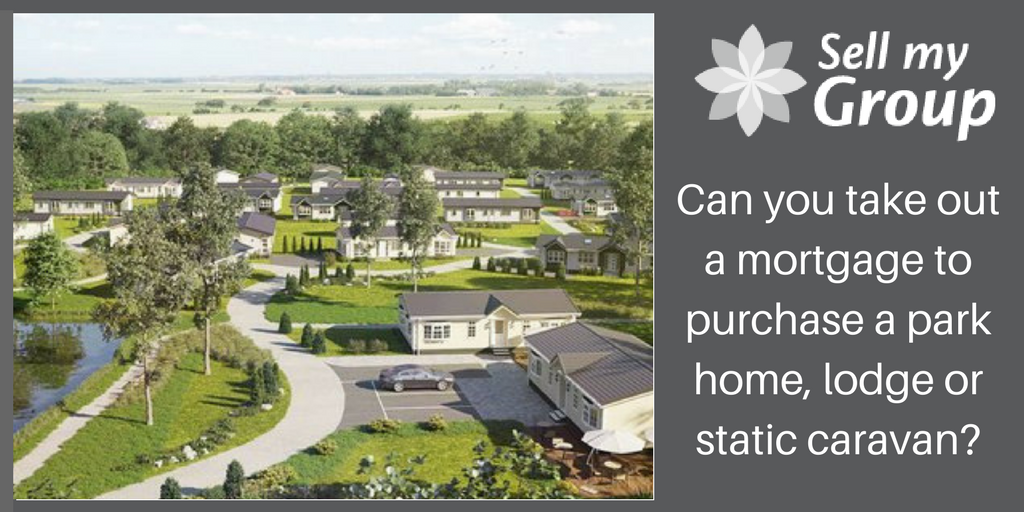 Can you take out a mortgage to purchase a park home. lodge or static caravan?