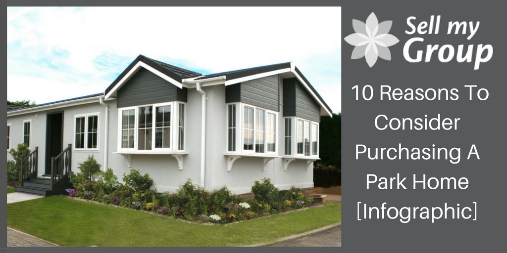 10 Reasons To Consider Purchasing A Park Home [Infographic]