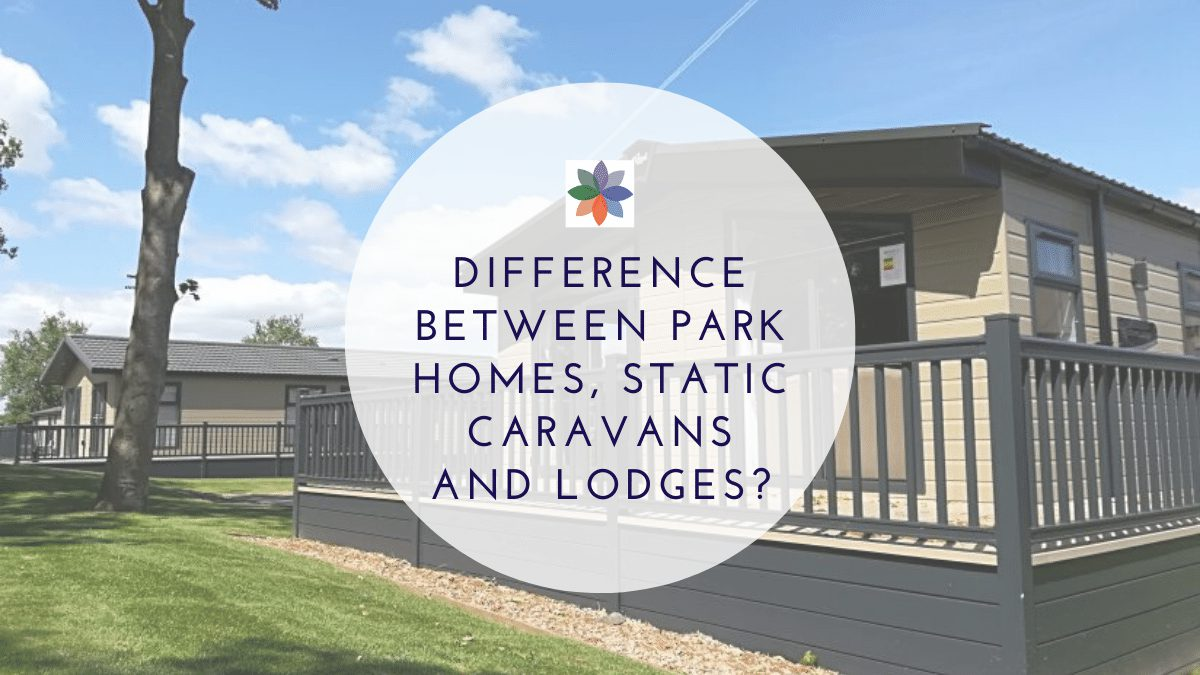 Differences Between Park Homes, Static Caravans and Lodges?
