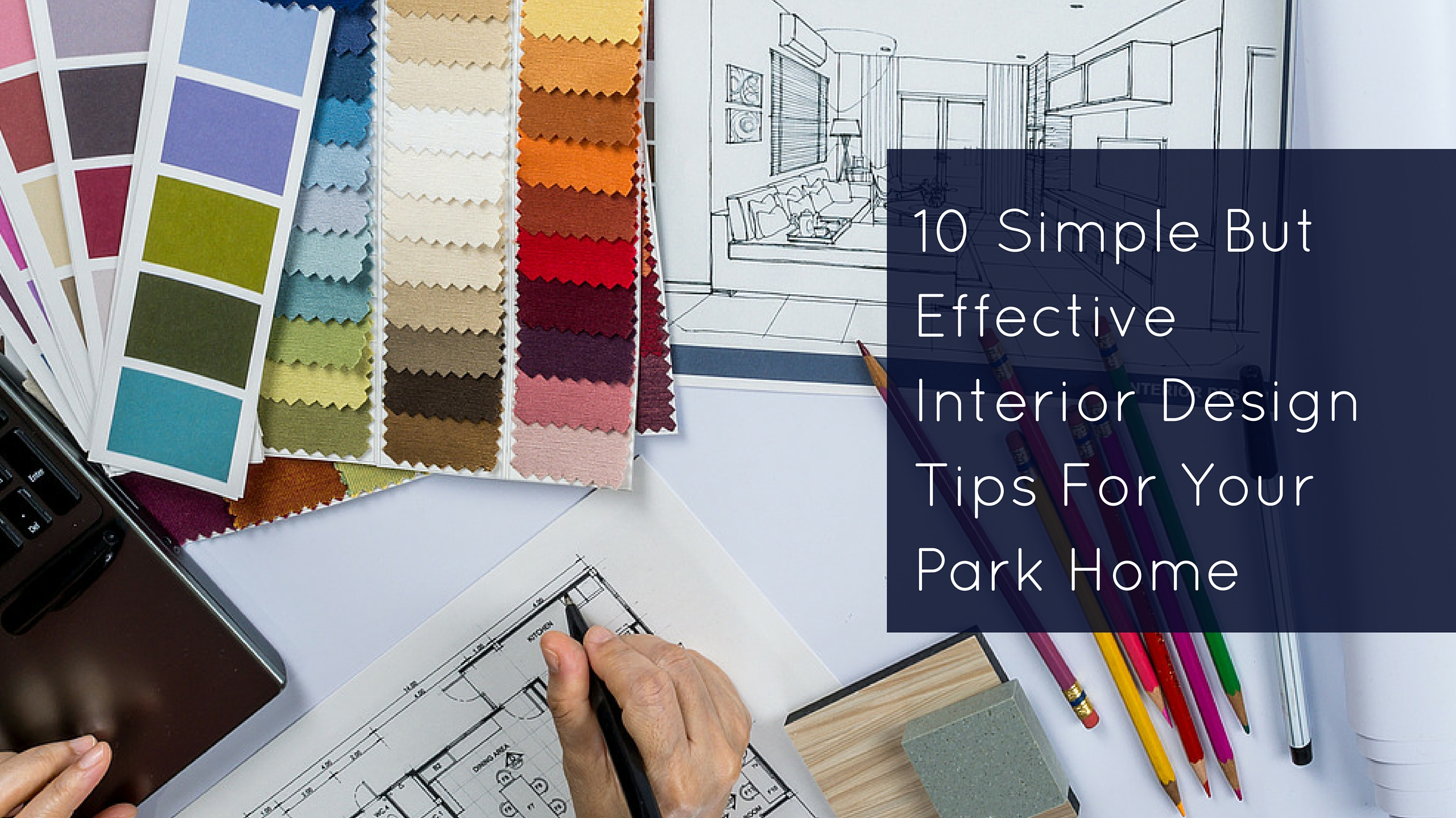 10 simple but effective interior design tips for your park home