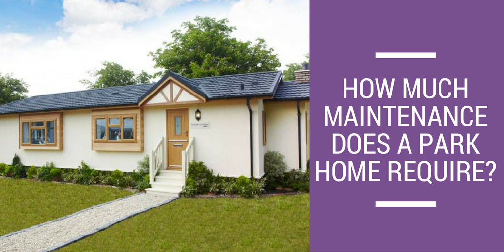 How Much Maintenance Does A Park Home Require