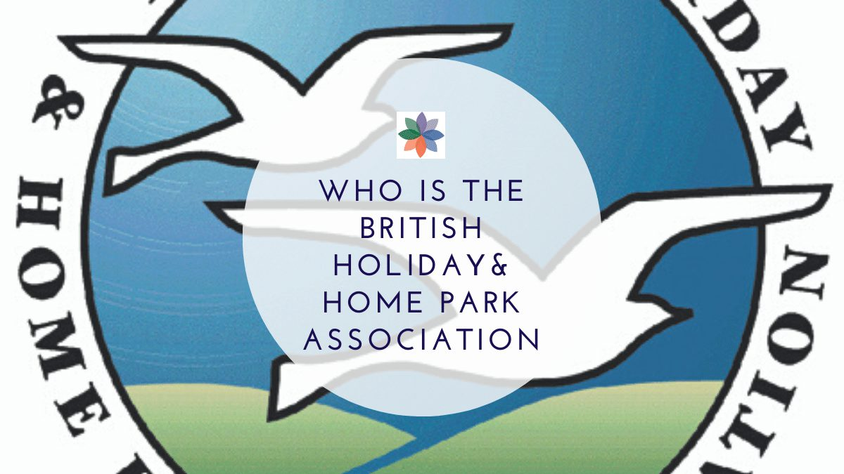 Who is the British Holiday & Home Parks Association Ltd