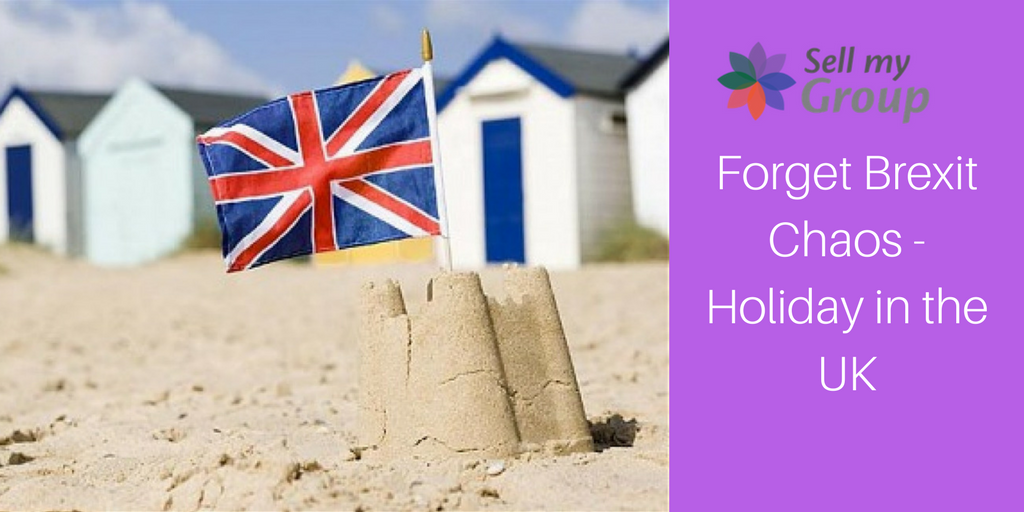 Forget Brexit Chaos - Holiday in the UK