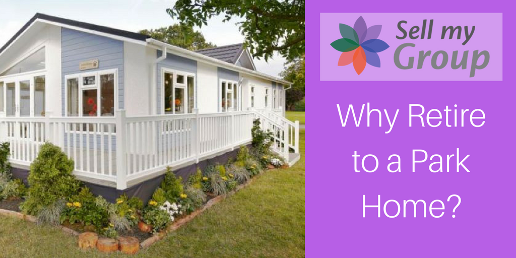 Why Retire to a Park Home?