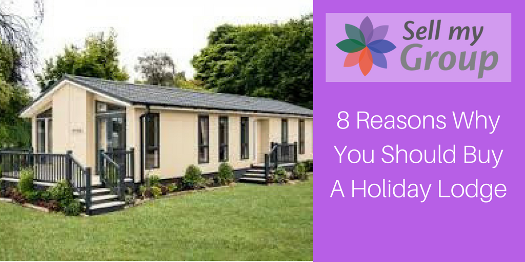 8 Reasons Why You Should Buy A Holiday Lodge