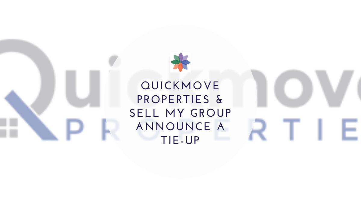 Quickmove Properties & Sell My Group announce a tie-up