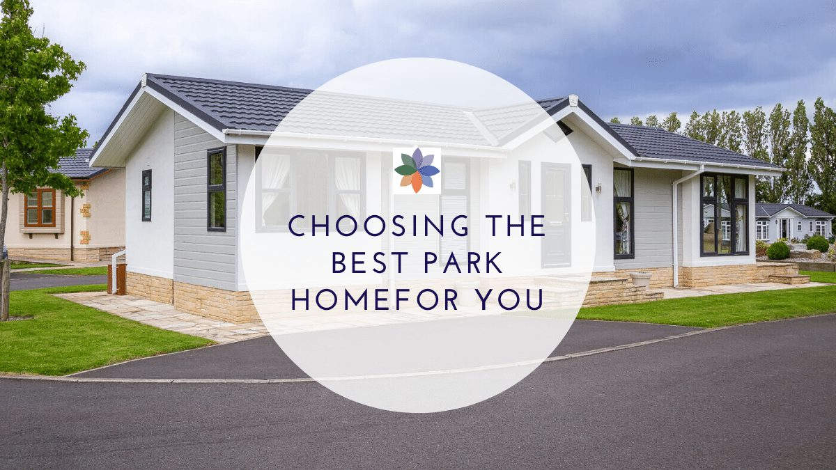 Choosing The Best Park Home For You