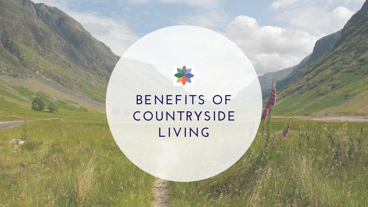 Benefits of Countryside Living