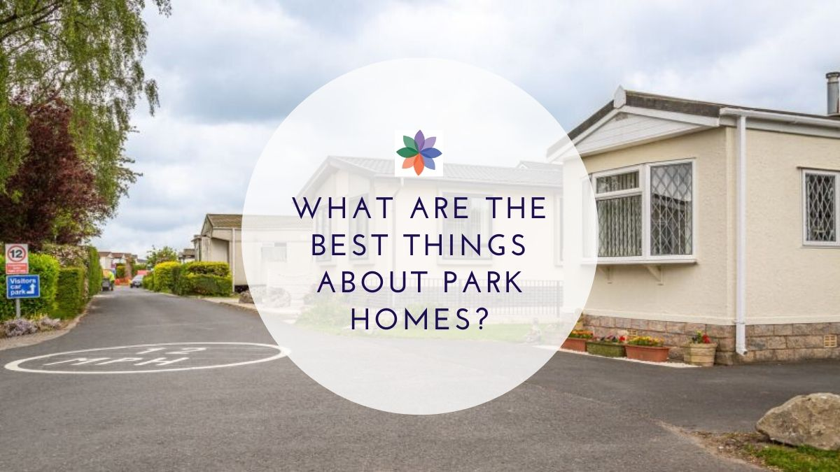 What Are The Best Things About Park Homes?