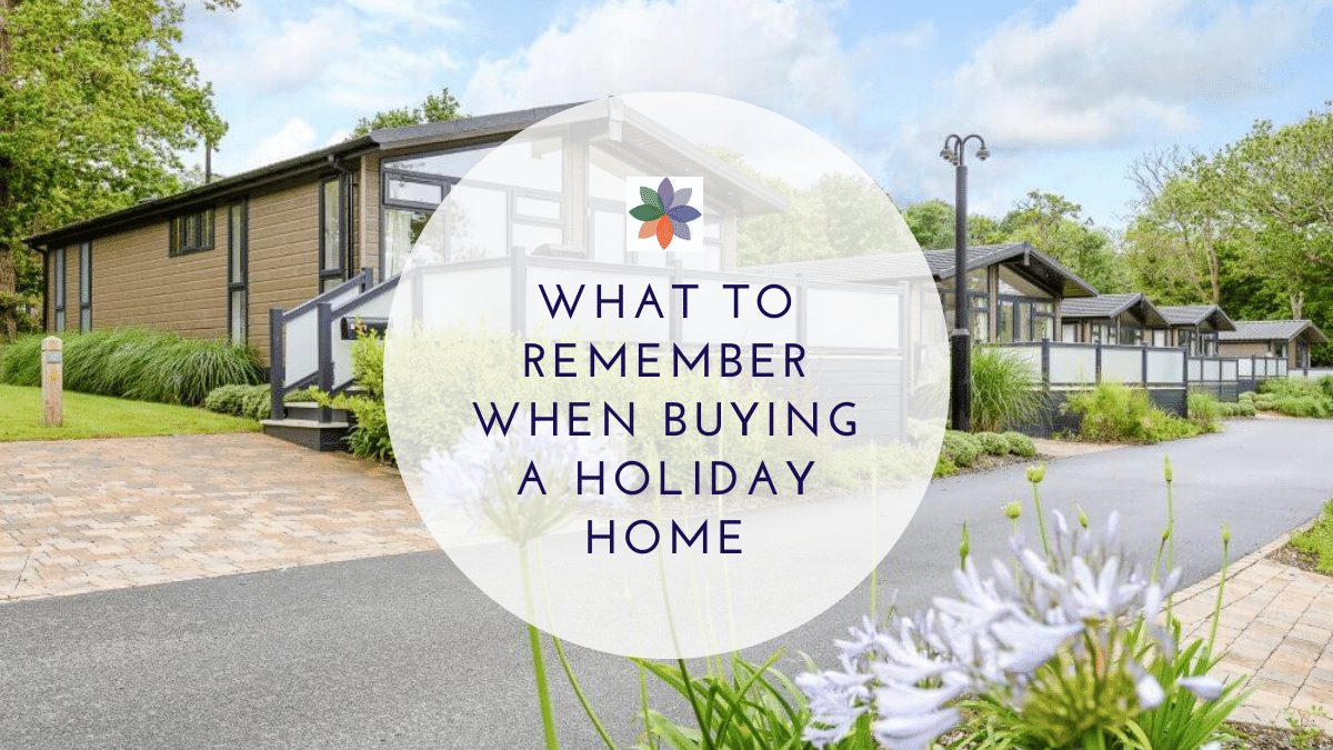 What to Remember When Buying a Holiday Home
