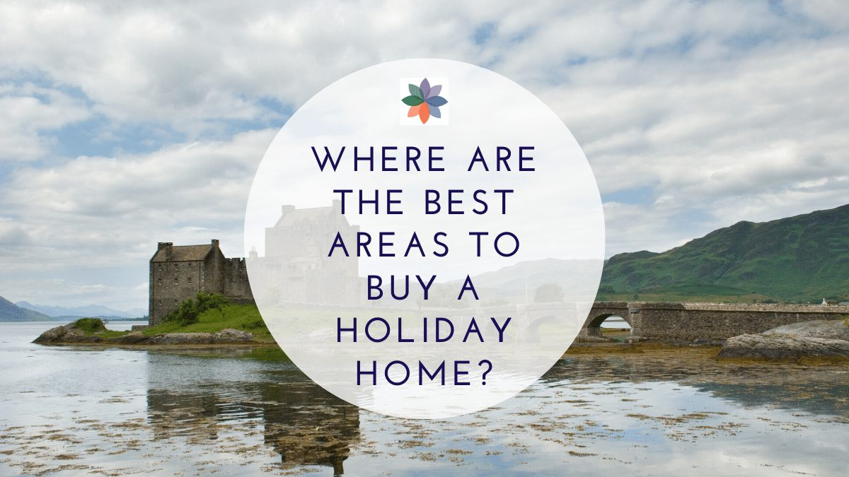 Where Are the Best Areas to Buy a Holiday Home?