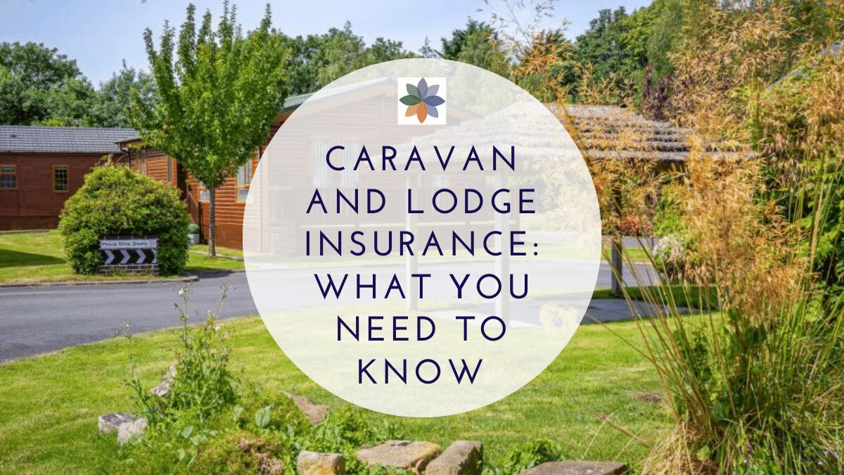 Caravan and Lodge Insurance: What You Need to Know