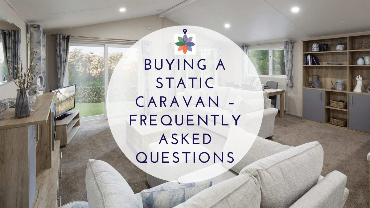 Buying a Static Caravan – Frequently Asked Questions