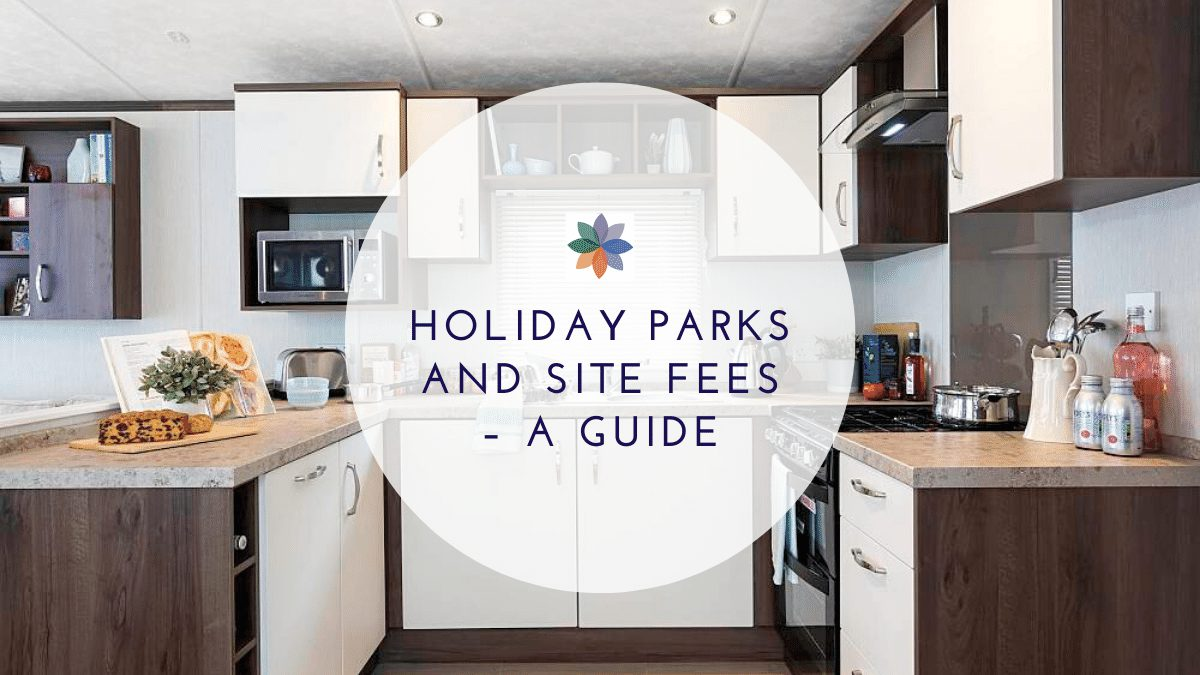 Holiday Homes and Site Fees - a Guide