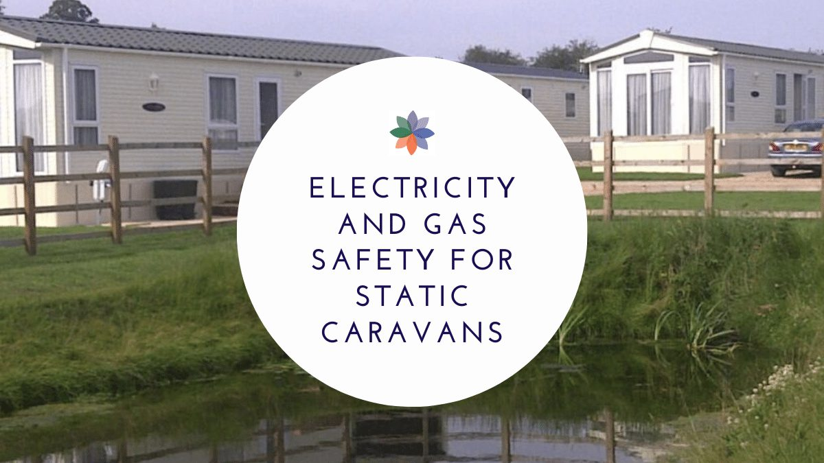Electricity and Gas Safety for Static Caravans