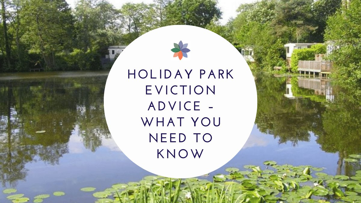 Holiday Park Eviction Advice – What You Need to Know