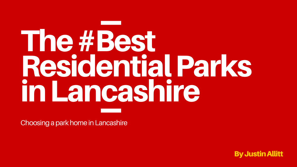 The best park homes in Lancashire