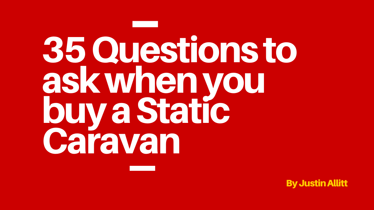 Questions to ask when you buy a Static Caravan