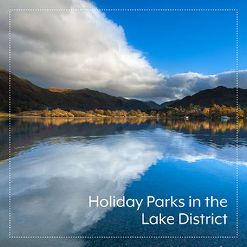 Holiday Parks in the Lake District